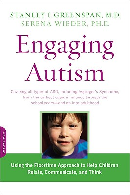 Engaging Autism By Greenspan, Stanley I./ Wieder, Serena